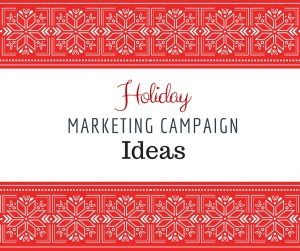 Marketing Campaigns For The Holidays